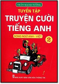 Tuyển Tập Truyện Cười Tiếng Anh Tập 2 - Trần Mạnh Tường