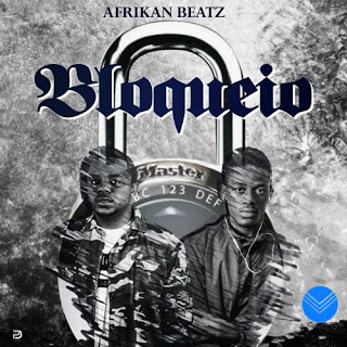 Afrikan Beatz - Bloqueio (Original) 2019