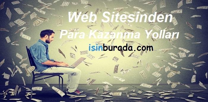 Web Sitesinden Para Kazanma Yolları
