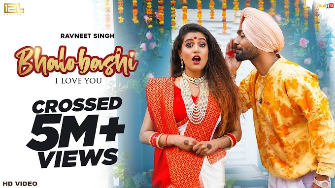 Bhalobashi by Ravneet Singh becomes talk of the town and crosses 5 million views