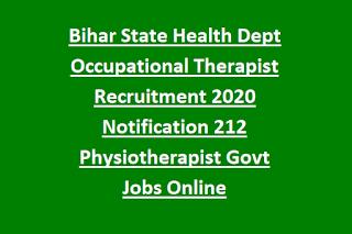 Bihar State Health Dept Occupational Therapist Recruitment 2020 Notification 212 Physiotherapist Govt Jobs Online