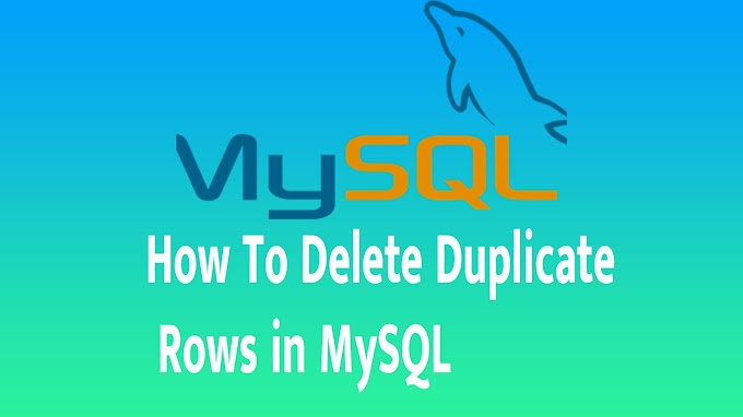 How To Delete Duplicate Rows in MySQL