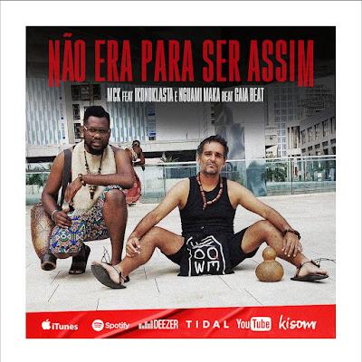 MCK - Não Era Pra Ser Assim (feat. Ikonoklasta, Nguami Maka & Gaia Beat) [Download]