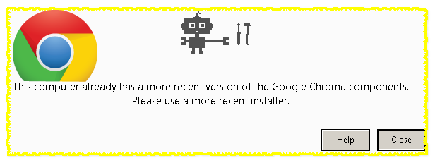 Fix to Google Chrome Installation Problem Already has a more recent version