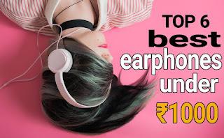 top 6 best earphones under ₹1000 with mic in hindi