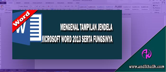 Mengenal Tampilan Jendela Microsoft Word 2013 serta Fungsinya