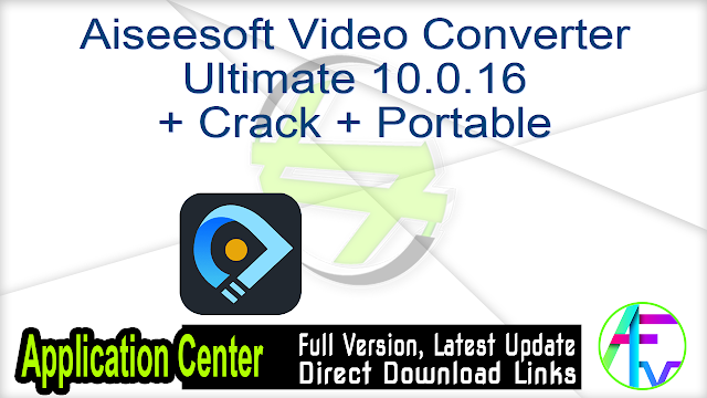 Aiseesoft Video Converter Ultimate 10.0.16 + Crack + Portable
