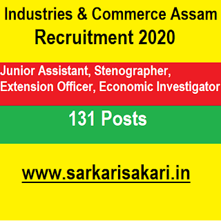 Industries & Commerce Assam Recruitment 2020 - Junior Assistant, Stenographer, Extension Officer etc (131 Posts) Apply Online