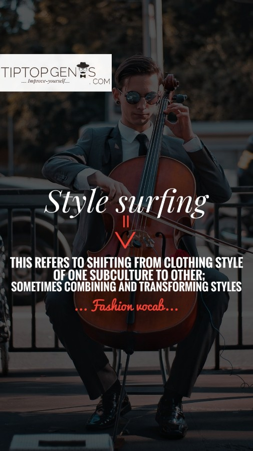 Meaning of style surfing, fashion vocab.