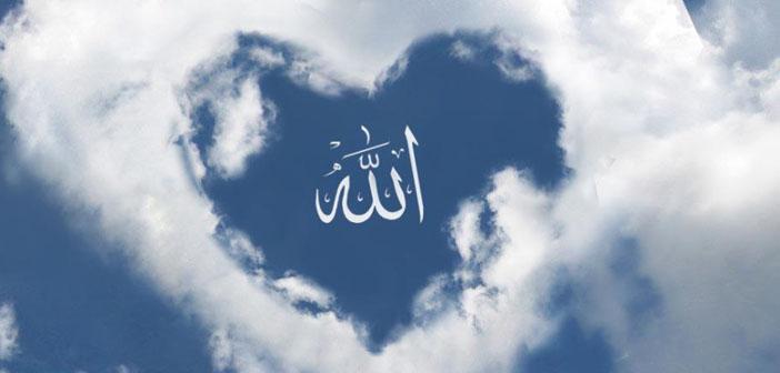 Allah Korkusu ve Allah Sevgisi Nedir, Nasıl Anlaşılmalıdır ve Nasıl Kazanılır?