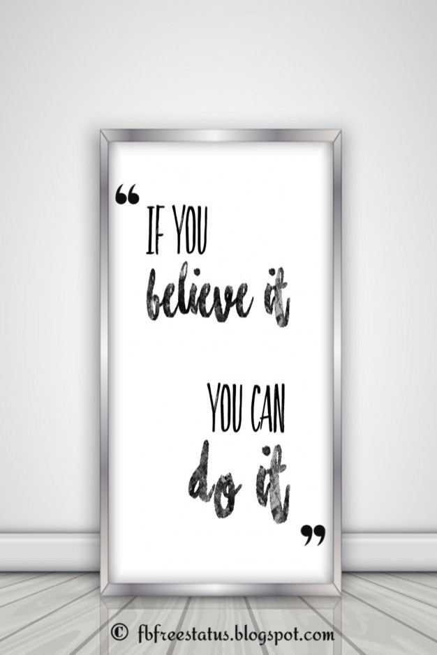 If You Believe It, You Can Do It - Inspirational Quote