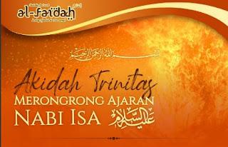Akidah Trinitas Merongrong Ajaran Nabi Isa عَلَيهِ السَّلَام