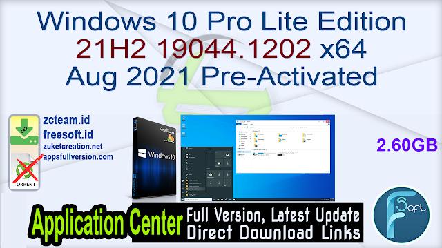 Windows 10 Pro Lite Edition 21H2 19044.1202 x64 Aug 2021 Pre-Activated