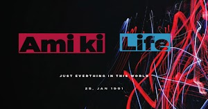 Ami ki life