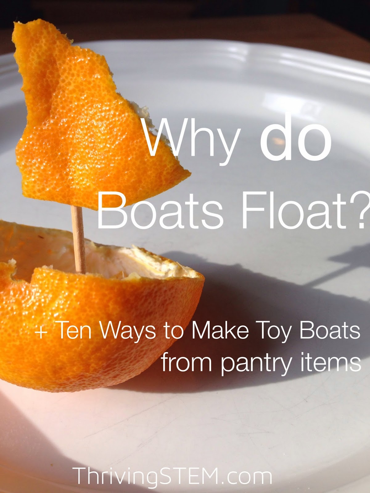 You can explain how boats float, and find 10 ways to make your own toy boat from pantry items.