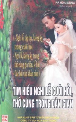 Tìm hiểu nghi lễ cưới hỏi, thờ cúng trong dân gian - Hà Hoài Dung