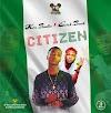 [Audio] Kiss Badla x Erick Banks – Citizen