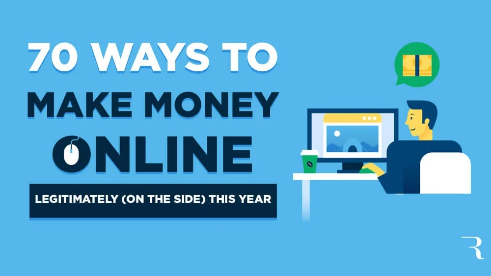 70 Genius Ways How to Make Money Online Legitimately (on the Side) in 2020