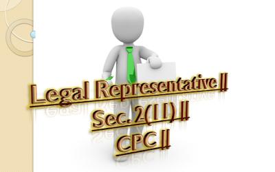 Legal Representative || Sec. 2(11) || CPC ||