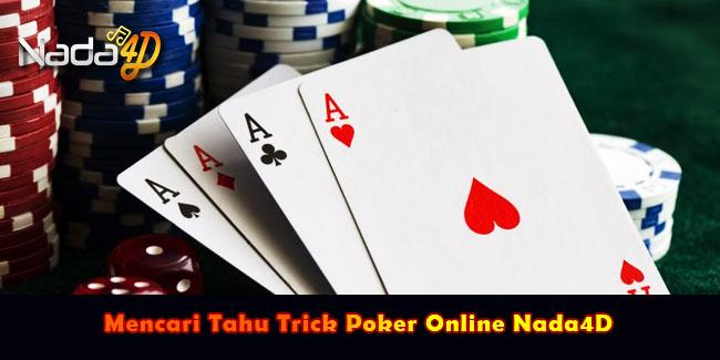Mencari Tahu Trick Poker Online Nada4D