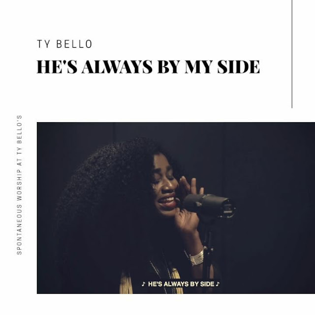 Ty Bello – He's Always By My Side