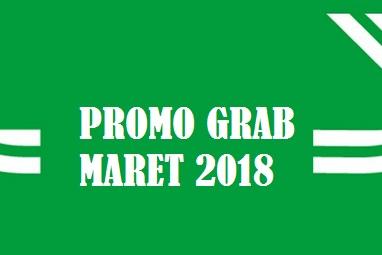 Promo Grab Maret 2018, promo grabbike maret 2018, promo grab maret 2018 terbaru, promo grab car maret 2018