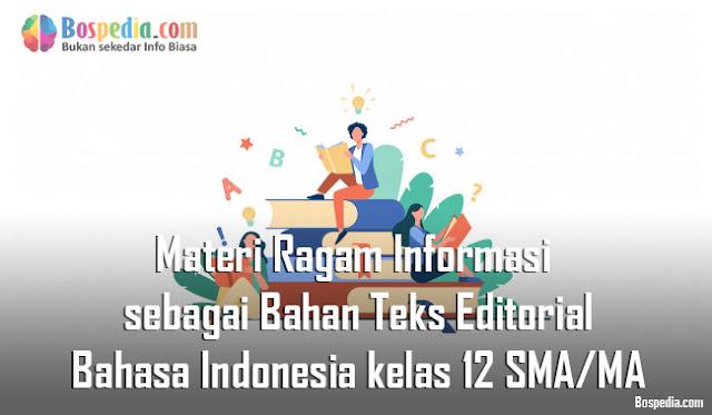 Materi Ragam Informasi sebagai Bahan Teks Editorial Mapel Bahasa Indonesia kelas 12 SMA/MA