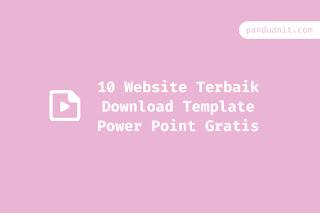 10 Website Terbaik Download Template Power Point Gratis Panduanit