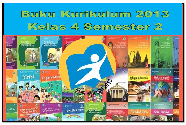 Buku Kelas 4 Semester 2 Kurikulum 2013 Revisi 2017 Liputan Guru Indonesia