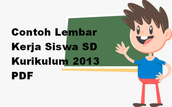 Contoh Lembar Kerja Siswa SD Kurikulum 2013 PDF