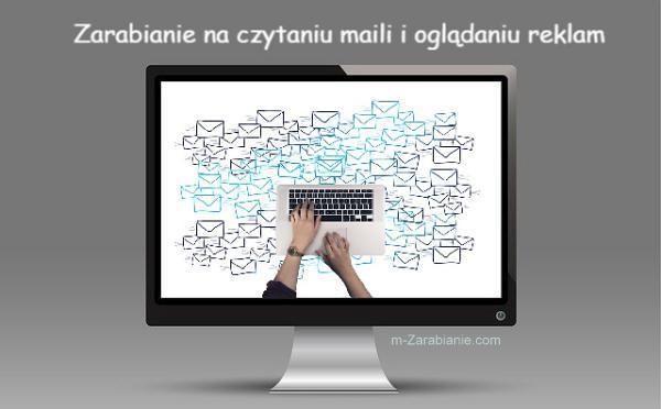 Zarabianie na czytaniu maili i oglądaniu reklam.