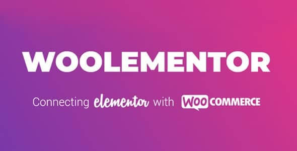 Woolementor Pro v2.3.0 - Connecting Elementor with WooCommerce
