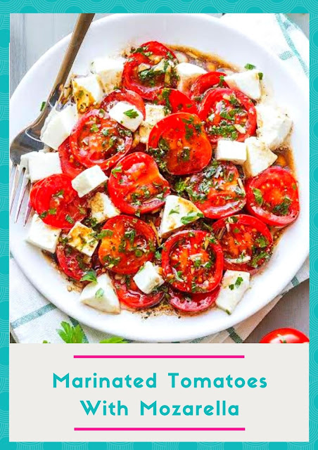 MARINATED TOMATOES WITH MOZARELA