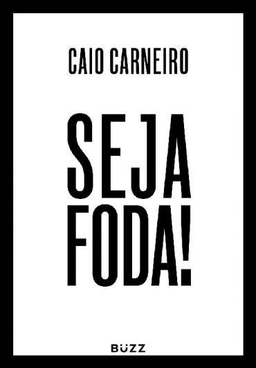 Seja Foda – Caio Carneiro Download Grátis