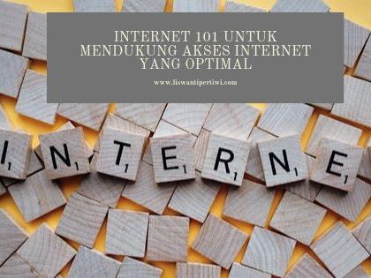 Internet 101 Untuk Mendukung Akses Internet Yang Optimal