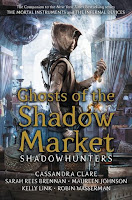 Ghosts of the Shadow Market by Cassandra Clare book cover