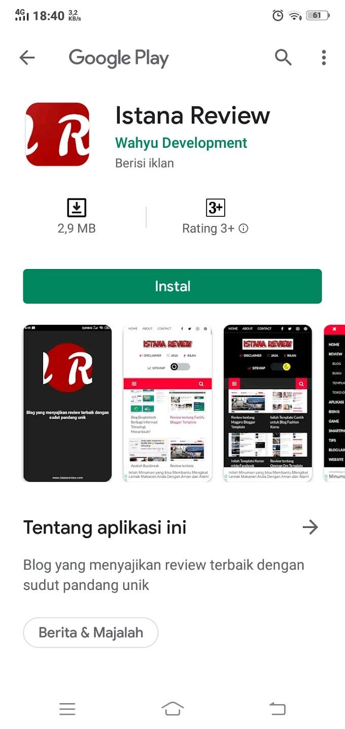 Keren! Aplikasi Istana Review Resmi Dirilis di Google Play