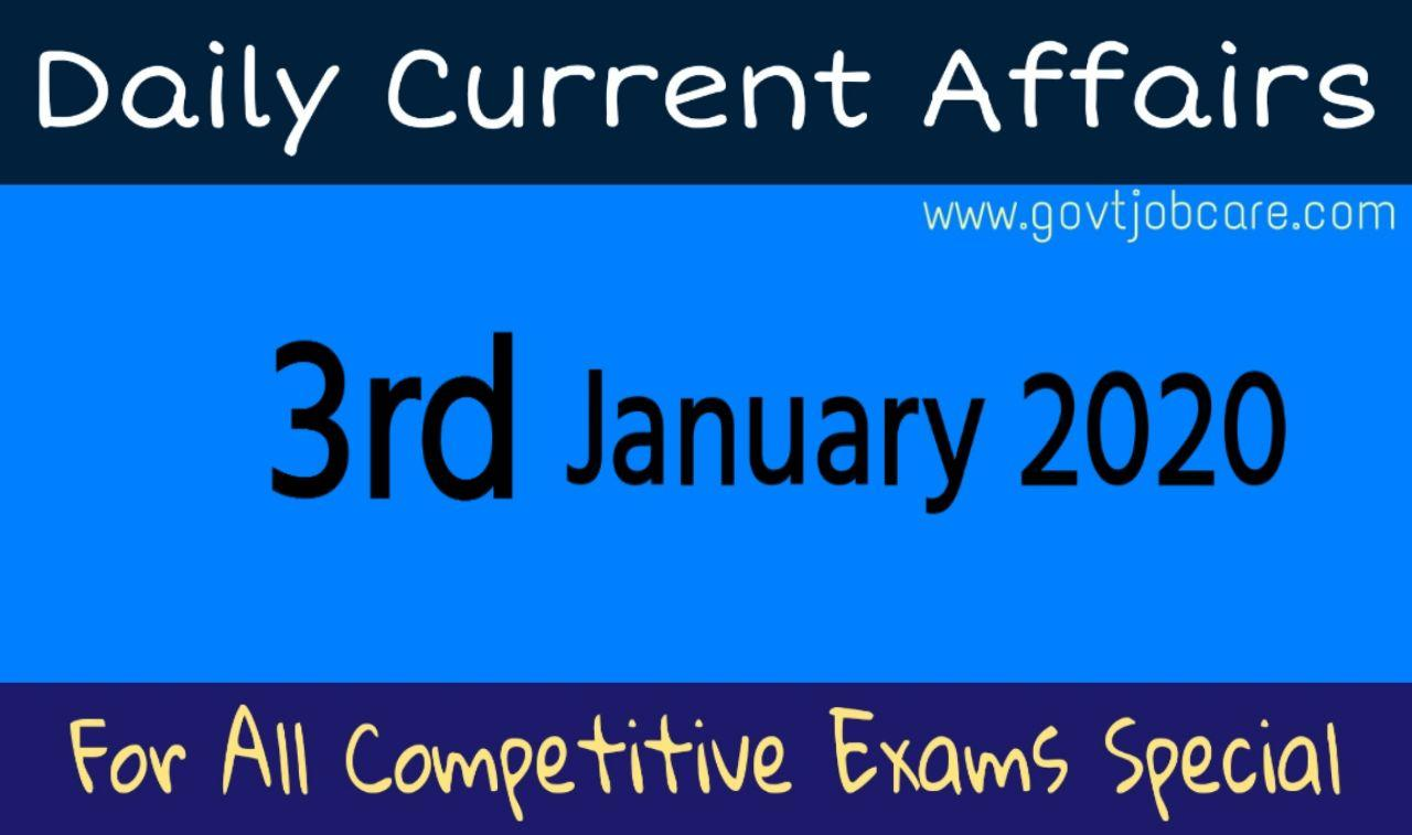 Daily Current Affairs 3rdJanuary 2020 - Current Affairs Pdf Free Download - Best Current Affairs