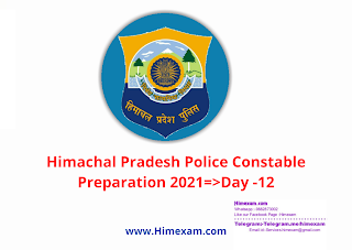 Himachal Pradesh Police Constable Preparation 2021=>Day -12