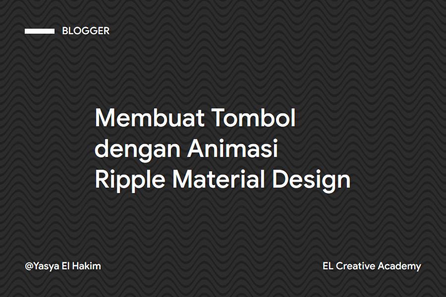 Cara Membuat Efek Animasi Ripple Tombol Material Design di Blogger