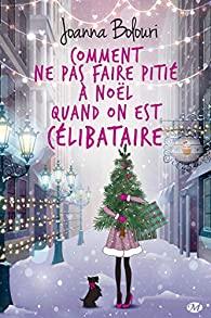 Comment ne pas faire pitié à Noël quand on est célibataire - Joanna BOLOURI