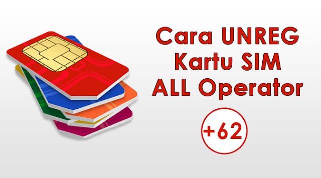 Cara UNREG Kartu SIM Telkomsel, Tri, Axis/XL, IM3 Indosat Ooredoo Lengkap +62
