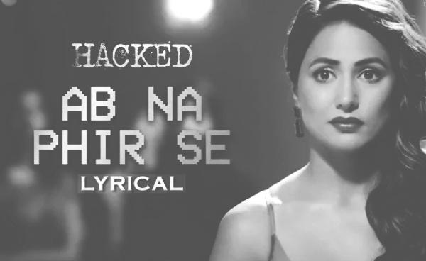 Ab na phir se song lyrics   Yasser Desai   Hacked