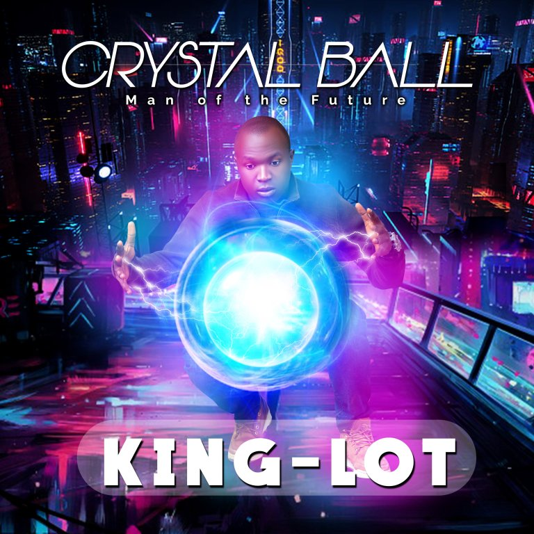 MUSIQ:-KING-LOT-CRYSTAL BALL (Man of The Future) ALBUM #Arewapublisize