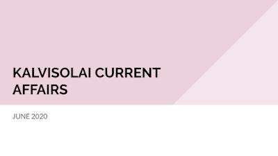 KALVISOLAI CURRENT AFFAIRS -JUNE 2020 - கல்விச்சோலை நடப்பு நிகழ்வுகள் - ஜூன் 2020