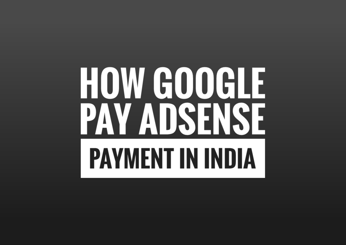 How Google Pay Adsense Payment In India