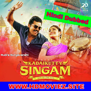 Kadaikutty Singam (Rudra Suryavanshi) Hindi Dubbed Full Movie Download filmywap