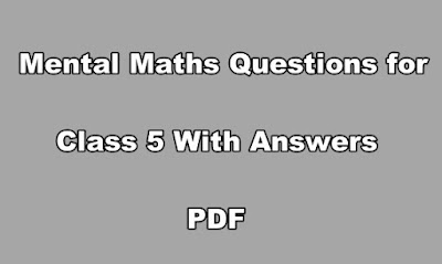 Mental Maths Questions for Class 5 With Answers PDF