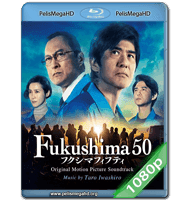 FUKUSHIMA: AMENAZA NUCLEAR (2020) 1080P HD MKV ESPAÑOL LATINO