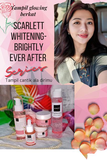 Tampil Glowing berkat Scarlett Whitening